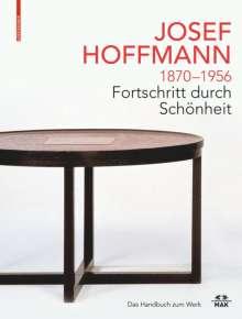 JOSEF HOFFMANN 1870-1956: Fortschritt durch Schönheit, Buch