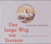 Anthony Burgess (1917-1993): Der lange Weg zur Teetasse, 3 Audio-CDs, 3 CDs
