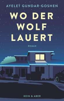 Ayelet Gundar-Goshen: Wo der Wolf lauert, Buch