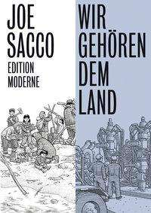 Joe Sacco: Wir gehören dem Land, Buch