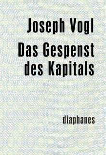 Joseph Vogl: Das Gespenst des Kapitals, Buch