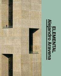 Michael Juul Holm: Alejandro Aravena - ELEMENTAL, Buch