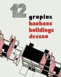 Walter Gropius: Bauhaus Buildings Dessau, Buch