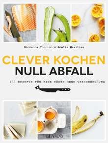 Giovanna Torrico: Clever kochen - null Abfall, Buch