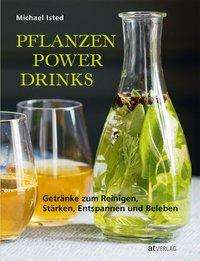 Michael Isted: Pflanzen Power Drinks, Buch