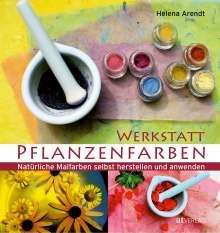 Helena Arendt: Werkstatt Pflanzenfarben, Buch