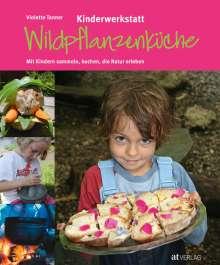 Violette Tanner: Kinderwerkstatt Wildpflanzenküche, Buch