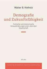 Walter Kielholz: Demografie und Zukunftsfähigkeit, Buch