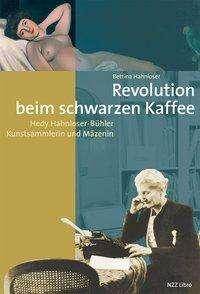 Bettina Hahnloser: Revolution beim schwarzen Kaffee, Buch