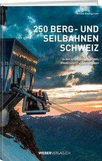 Roland Baumgartner: 250 Berg- und Seilbahnen Schweiz, Buch