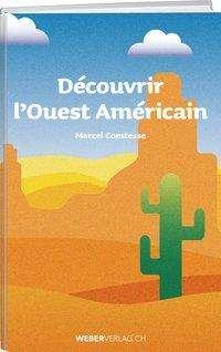 Marcel Comtesse: Découvrir l'Ouest Américain, Buch