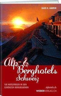 Hans R. Amrein: Alp & Berghotels Schweiz, Buch
