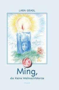Lara Gradl: Ming, die kleine Weihnachtskerze, Buch