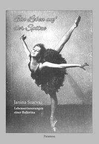 Janina Szarvas: Ein Leben auf der Spitze, Buch