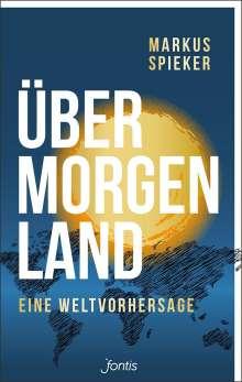 Markus Spieker: Übermorgenland, Buch