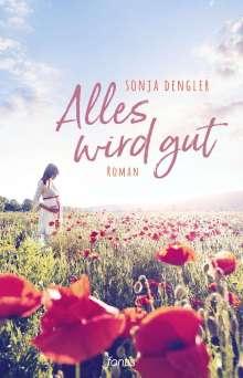 Sonja Dengler: Alles wird gut, Buch