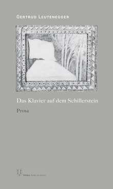 Gertrud Leutenegger: Das Klavier auf dem Schillerstein, Buch