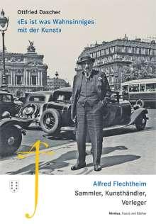Dascher Ottfried: «Es ist was Wahnsinniges mit der Kunst», Buch