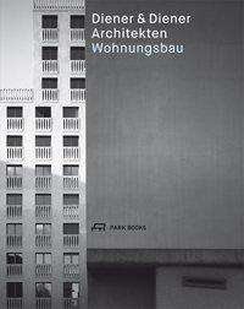 Alexandre Aviolat: Diener & Diener Architekten - Wohnungsbau, Buch