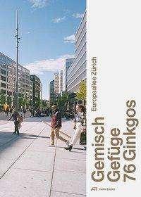 Europaallee Zürich - Gemisch, Gefüge, 76 Ginkgos, Buch