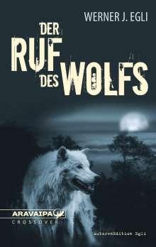 Werner J. Egli: Der Ruf des Wolfs, Buch