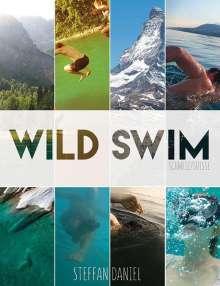 Steffan Daniel: Wild Swim Schweiz/Suisse/Switzerland, Buch