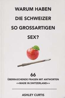 Ashley Curtis: Warum haben die Schweizer so grossartigen Sex?, Buch
