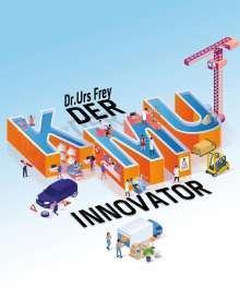 Urs Frey: Der KMU-Innovator, Buch
