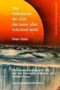 Peter-Petra: Das Geheimnis der Zeit, das unser aller Schicksal lenkt, Buch