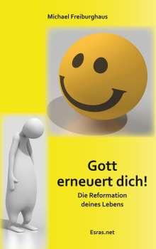 Michael Freiburghaus: Gott erneuert dich!, Buch