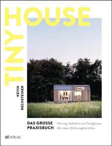 Kevin Rechsteiner: Tiny House - Das grosse Praxisbuch, Buch