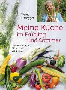 Meret Bissegger: Meine Küche im Frühling und Sommer, Buch