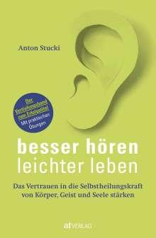 Anton Stucki: Besser hören - leichter leben, Buch