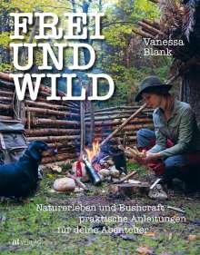 Vanessa Blank: Frei Und Wild, Buch