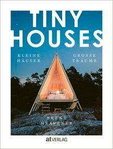 Brent Heavener: Tiny Houses, Buch