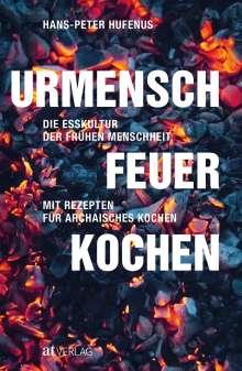 Hans-Peter Hufenus: Urmensch, Feuer, Kochen, Buch