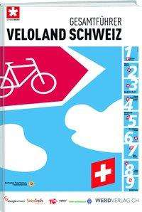 Schweizmobil: Gesamtführer Veloland Schweiz, Buch
