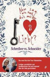 Schreiber vs. Schneider: Nun sag', wie hast Du's mit der Liebe?, Buch