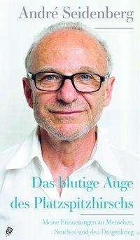 André Seidenberg: Das blutige Auge des Platzspitzhirschs, Buch