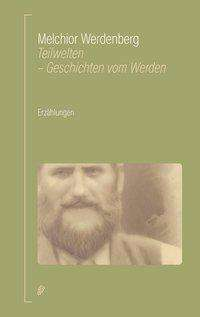 Melchior Werdenberg: Teilwelten, Buch