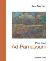 Oskar Bätschmann: Paul Klee - Ad Parnassum, Buch
