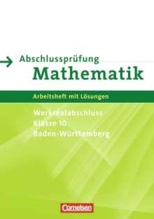 Rainer Bamberg: Abschlussprüfung Mathematik 10. Schuljahr. Arbeitsheft mit eingelegten Lösungen. Baden-Württemberg Werkrealschule/Hauptschule, Buch