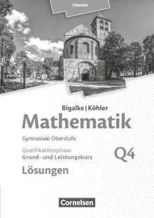 Anton Bigalke: Bigalke/Köhler: Mathematik - Grund- und Leistungskurs 4. Halbjahr - Hessen - Band Q4. Lösungen zum Schülerbuch, Buch