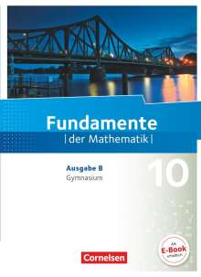 Frank G. Becker: Fundamente der Mathematik - Ausgabe B 10. Schuljahr - Schülerbuch, Buch