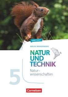 Adria Wehser: Natur und Technik 5./6. Schuljahr: Naturwissenschaften - Arbeitsheft - 5. Schuljahr. Berlin/Brandenburg, Buch