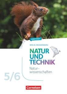 Adria Wehser: Natur und Technik 5./6. Schuljahr - Naturwissenschaften Neubearbeitung - Berlin/Brandenburg - Arbeitsheft, Buch