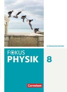 Bardo Diehl: Fokus Physik 8. Jahrgangsstufe - Gymnasium Bayern - Schülerbuch, Buch