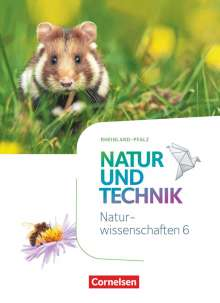 Volker Abegg: Natur und Technik - Naturwissenschaften 6. Schuljahr - Rheinland-Pfalz - Schülerbuch, Buch