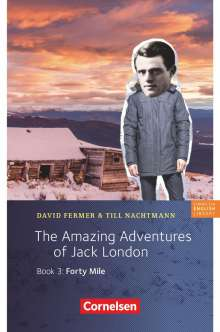 David Fermer: 7. Schuljahr, Stufe 2 - The Amazing Adventures of Jack London, Book 3: Forty Mile, Buch