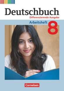 Friedrich Dick: Deutschbuch 8. Schuljahr.  Arbeitsheft mit Lösungen. Differenzierende Ausgabe, Buch